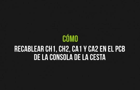 Cómo recablear CH1, CH2, CA1 y CA2 en el PCB de la consola de cesta