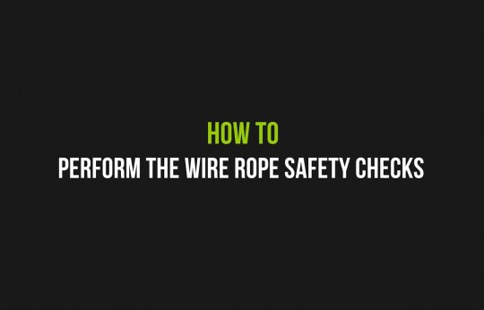 How to perform the wire rope safety checks