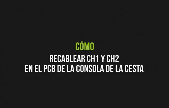 Consignes de recâblage CH1 et  CH2 sur le circuit imprimé de la console dans la nacelle
