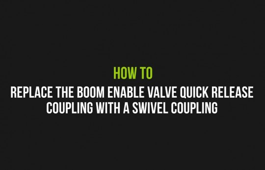 How to replace the boom enable valve quick release coupling with a swivel coupling