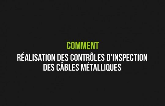 Réalisation des contrôles d'inspection des câbles métalliques