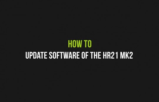 How to Update Software of the HR21 MK2